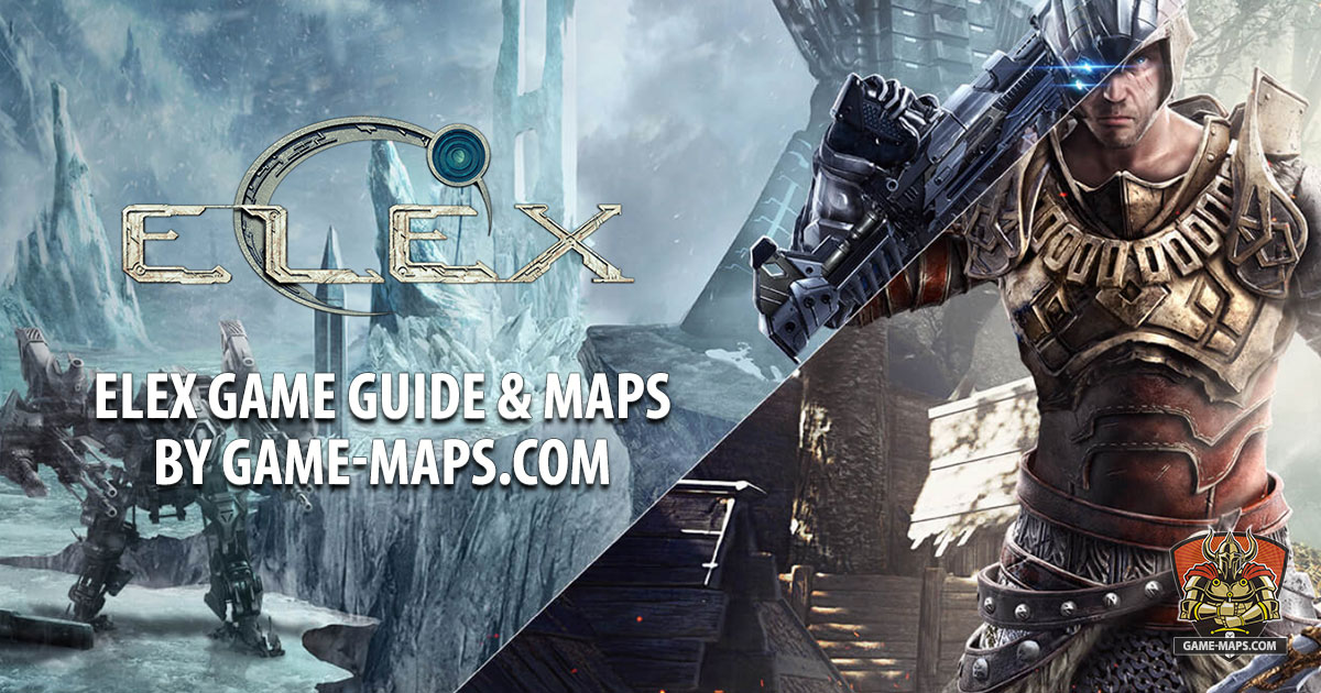 ELEX Walkthrough, Game Guide & ELEX Maps