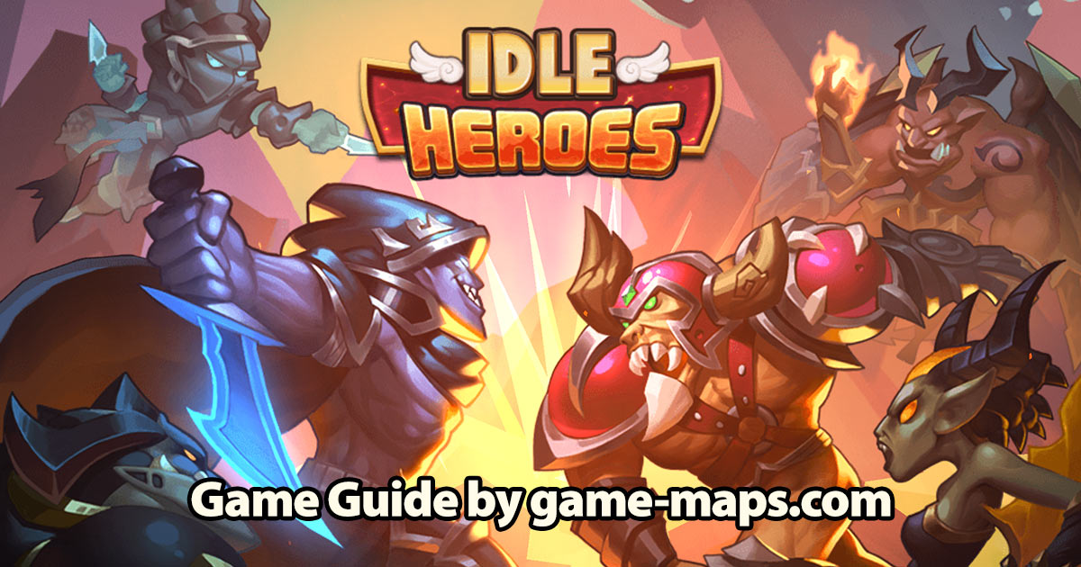 Idle Heroes Game Guide | game-maps com