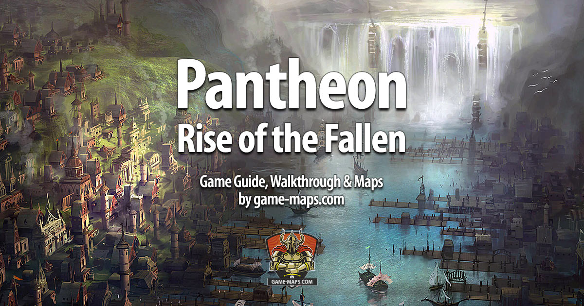 Pantheon: Rise of the Fallen Game Guide, Walkthrough & Maps