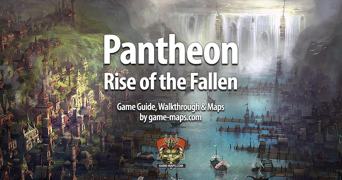 Pantheon: Rise of the Fallen Game Guide, Walkthrough & Maps