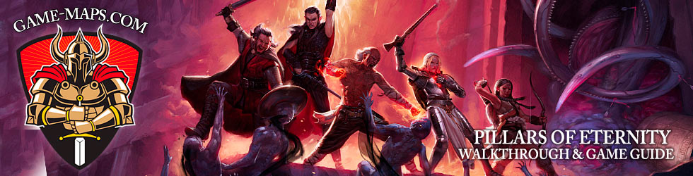 Pillars of Eternity - Walkthrough with Maps & Game Guide.