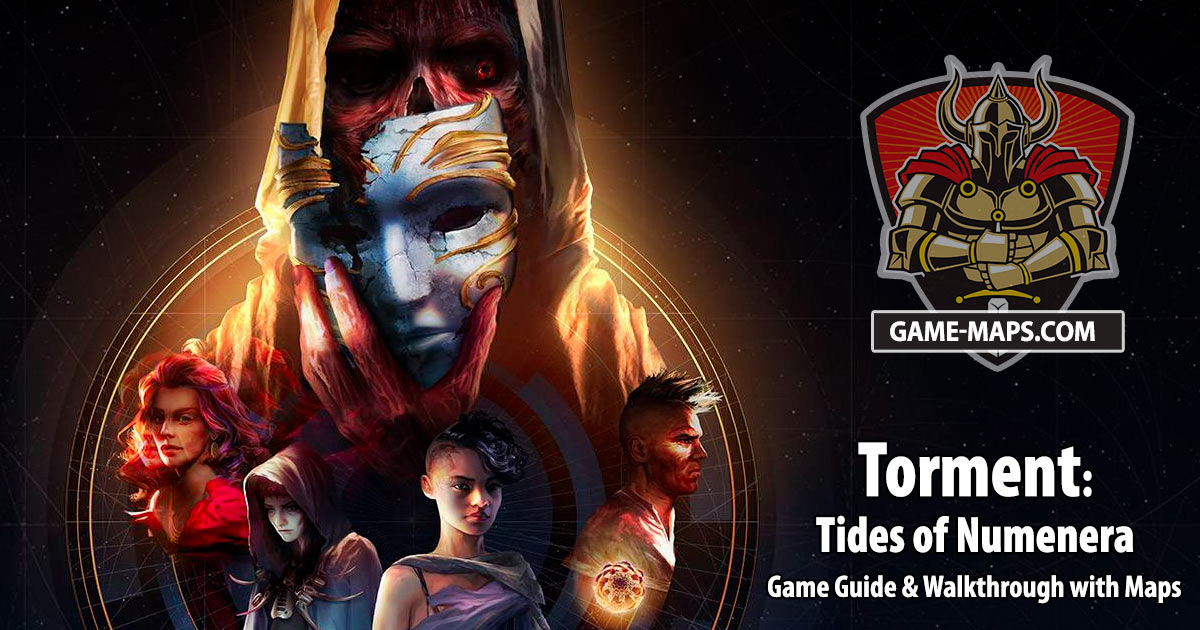 Torment: Tides of Numenera Walkthrough, Game Guide & Maps.