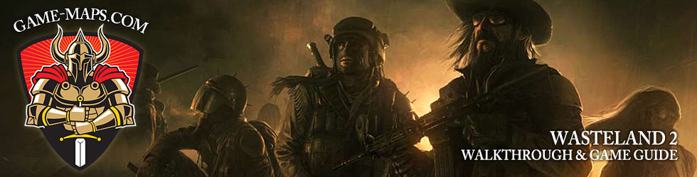 - Wasteland 2 Walkthrough, Game Guide & Maps
