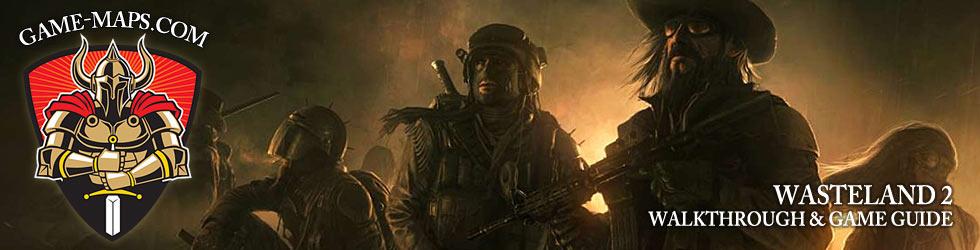 - Wasteland 2 Walkthrough, Game Guide & Maps